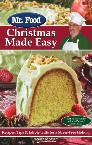 Mr Food Test Kitchen Mr. Food Christmas Made Easy Recipes Tips & Edible Gifts For A Stress Free Ho