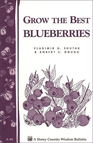 Robert E. Gough Grow The Best Blueberries