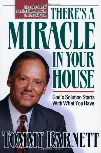 Tommy Barnett There's A Miracle In Your House