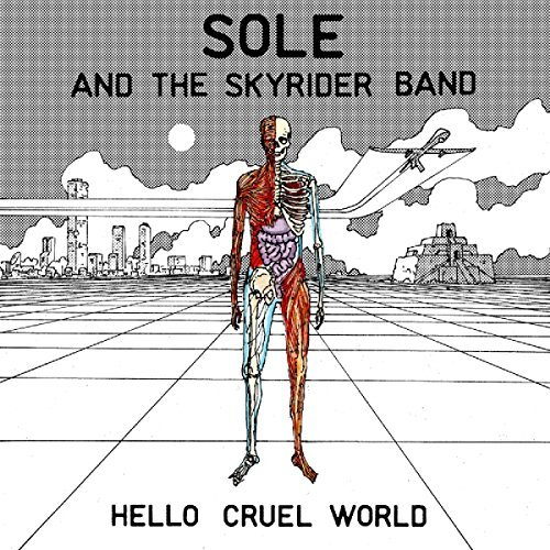 Sole & The Skyrider Band Hello Cruel World