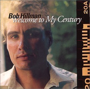 Bob Hillman Welcome To My Century