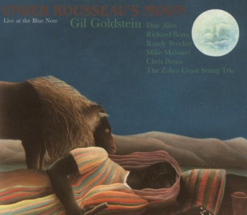 Gil Goldstein Under Rousseau's Moon