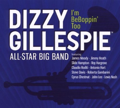 Dizzy All Star Big B Gillespie I'm Beboppin' Too