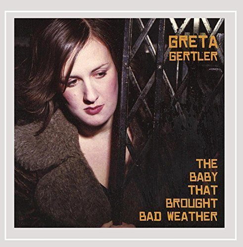 Gertler Greta Baby That Brought Bad Weather