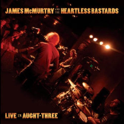 Mcmurtry James & Heartless Bas Live In Aught Three