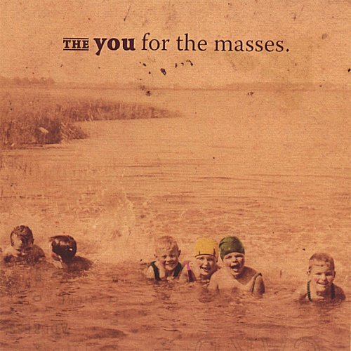 You For The Masses