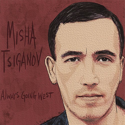 Tsiganov Misha Always Going West