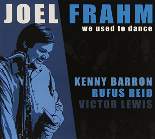 Joel Frahm We Used To Dance