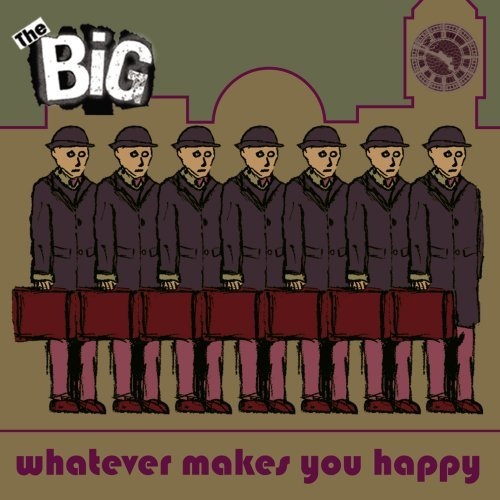 Big Whatever Makes You Happy