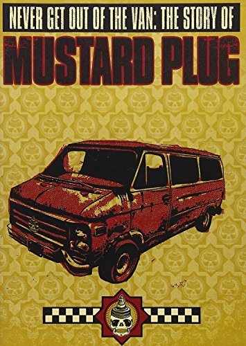 Mustard Plug Never Get Out Of The Van The Nr