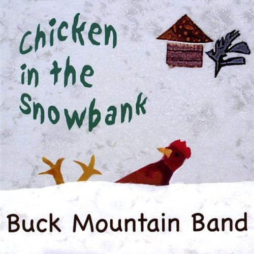 Buck Mountain Band Chicken In The Snowbank