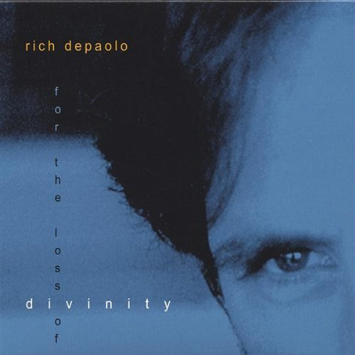 Rich Depaolo For The Loss Of Divinity