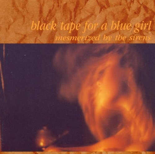 Black Tape For A Blue Girl Mesmerized By The Sirens
