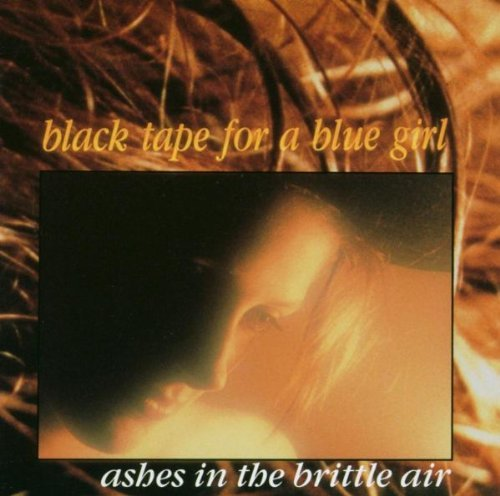 Black Tape For A Blue Girl Ashes In The Brittle Air