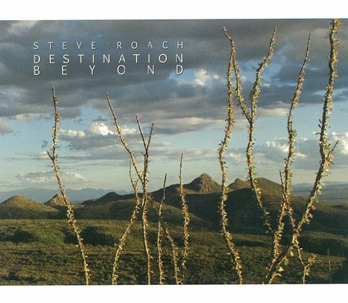 Steve Roach Destination Beyond