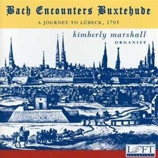 Kimberly Marshall Bach Encounters Buxtehude Marshall (org)