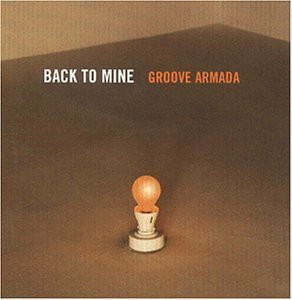 Groove Armada Back To Mine