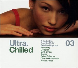 Ultra Chilled Vol. 3 Ultra Chlled 2 CD Set Ultra Chilled
