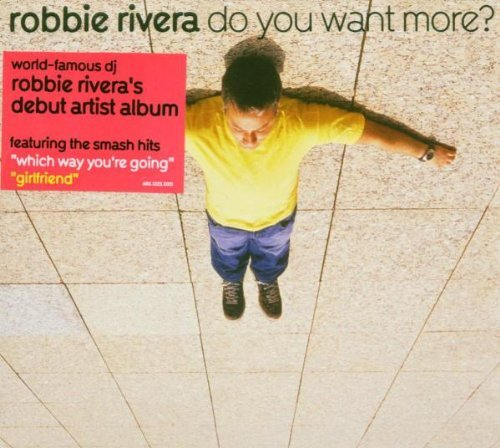 Robbie Rivera Do You Want More? Digipak Incl. Bonus Track