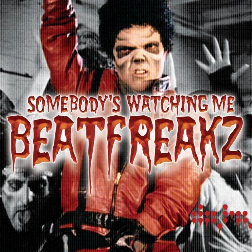 Beatfreakz Somebody's Watching Me