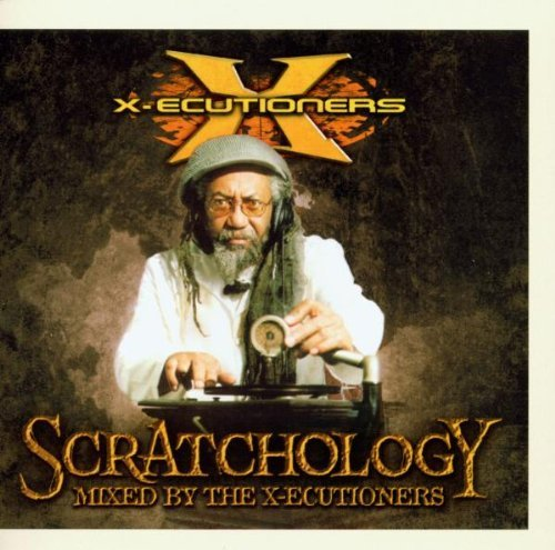X Ecutioners Scratchology Explicit Version