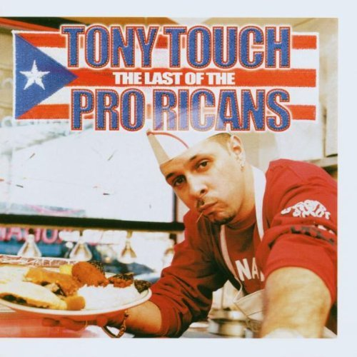 Tony Touch Last Of The Pro Ricans Explicit Version
