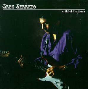Greg Serrato Child Of The Blues