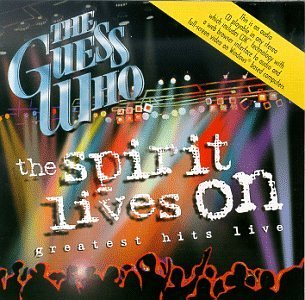Guess Who Spirit Lives On Greatest Hits