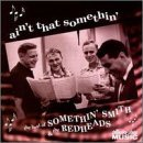 Somethin' & Redheads Smith Ain't That Somethin' Best Of S