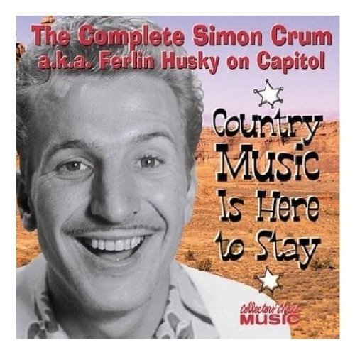 Simon Crum Country Music Is Here To Stay A.K.A. Ferlin Husky