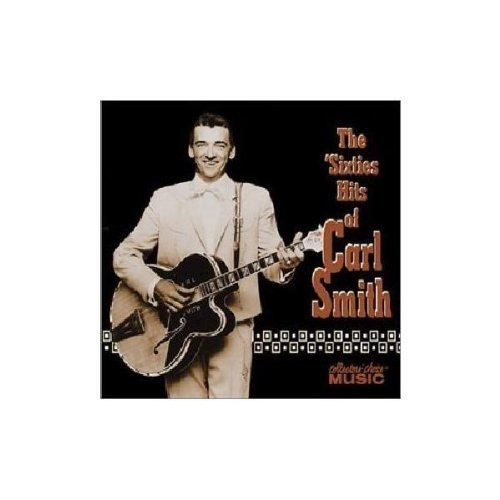 Carl Smith 60's Hits Of Carl Smith