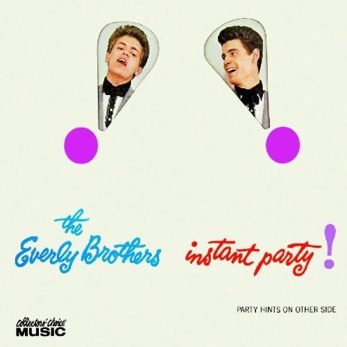 Everly Brothers Instant Party!