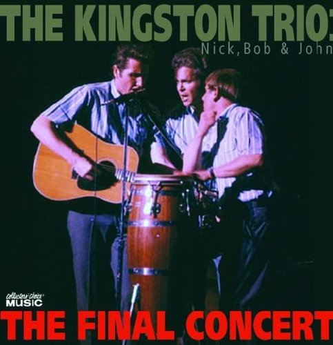Kingston Trio Nick Bob & John The Final Conc
