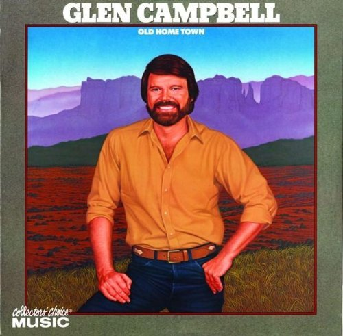 Glen Campbell Old Home Town