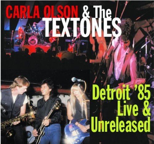 Olson Carla & The Textones Detroit '85 Live & Unreleased