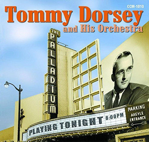 Tommy Dorsey & His Orchestra At The Hollywood Palladium