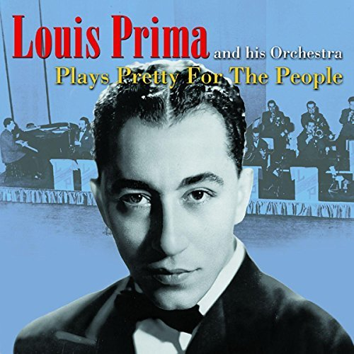Louis & His Orchestra Prima Plays Pretty For The People