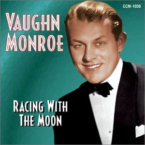 Vaughn Monroe Racing With The Moon