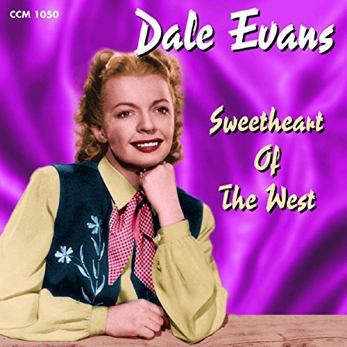 Dale Evans Sweetheart Of The West