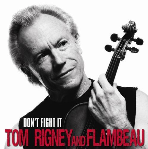 Tom & Flambeau Rigney Don't Fight It