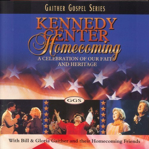 Bill & Gloria Gaither Kennedy Center Homecoming