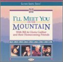 Bill & Gloria Gaither I'll Meet You On The Mount Gaither Gospel Series