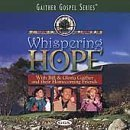 Bill & Gloria Gaither Whispering Hope Gaither Gospel Series
