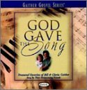 Gaither Bill & Gloria God Gave The Song Gaither Gospel Series