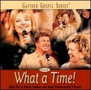 Bill & Gloria Gaither What A Time! Gaither Gospel Series