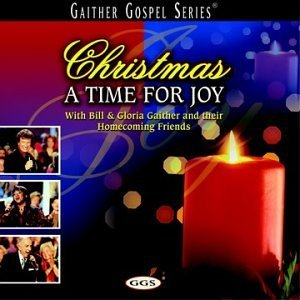 Bill & Gloria Gaither Christmas A Time For Joy Gaither Gospel Series