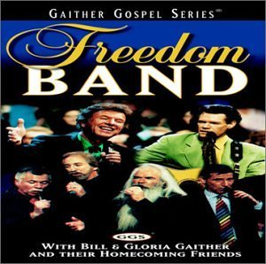 Gaither Bill & Gloria Freedom Band Gaither Gospel Series