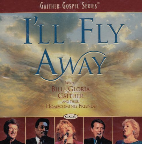 Bill & Gloria Gaither I'll Fly Away