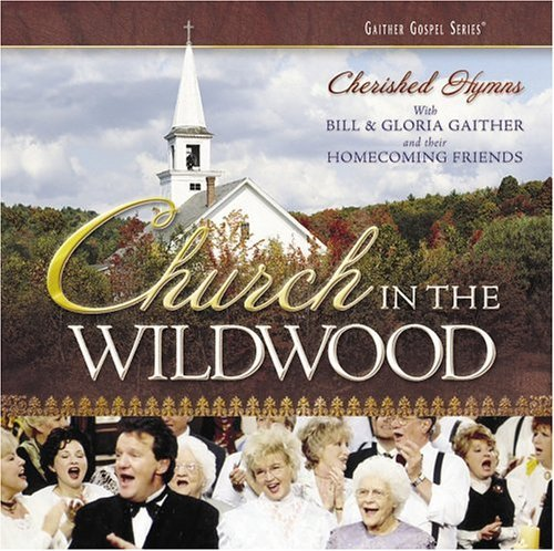 Bill & Gloria Gaither Church In The Wildwood Enhanced CD