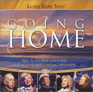 Bill & Gloria Gaither Going Home Gaither Gospel Series